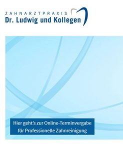 Quelle: Zahnarztpraxis Dr. Ludwig und Kollegen MVZ GmbH/Online Termine